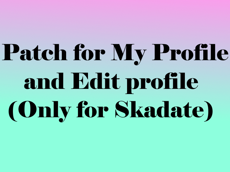 Patch For My Profile And Edit Profile